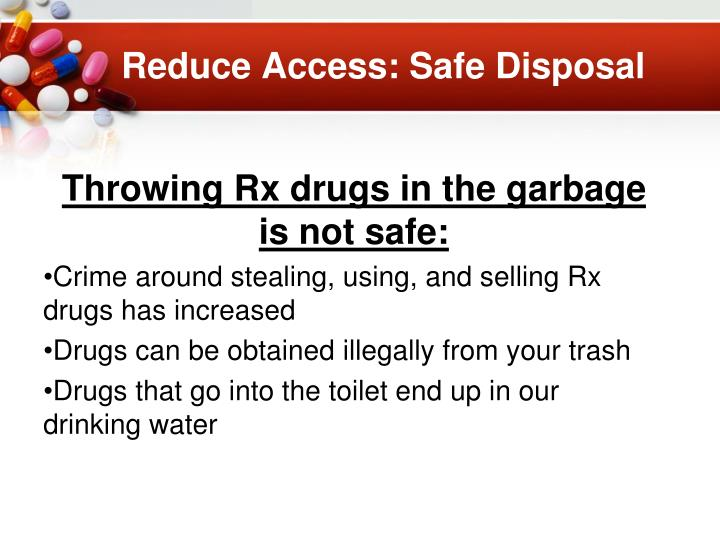 Reduce Access: Safe Disposal