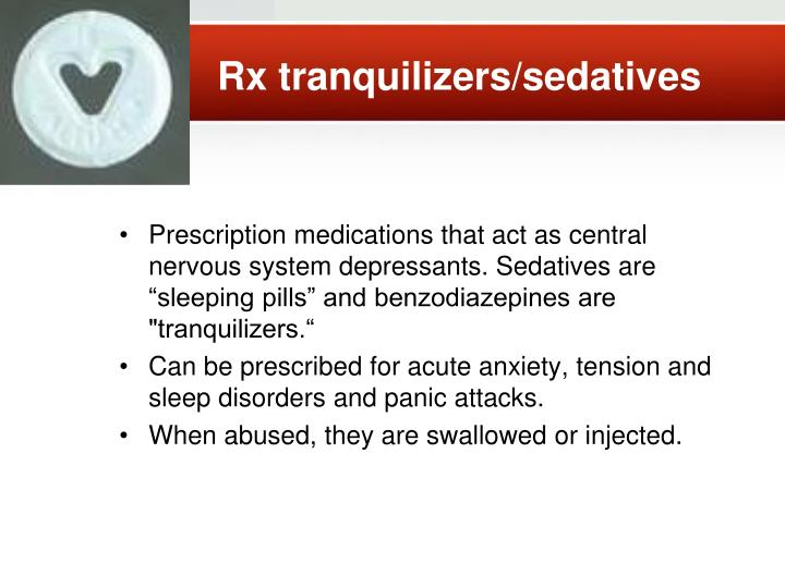 Rx tranquilizers/sedatives