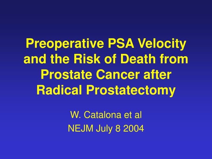 Preoperative PSA Velocity and the Risk of Death from Prostate Cancer after Radical Prostatectomy