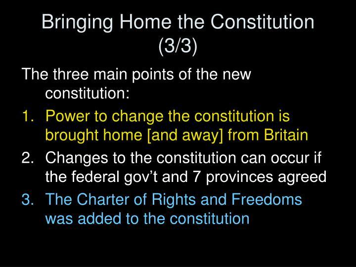 Bringing Home the Constitution (3/3)