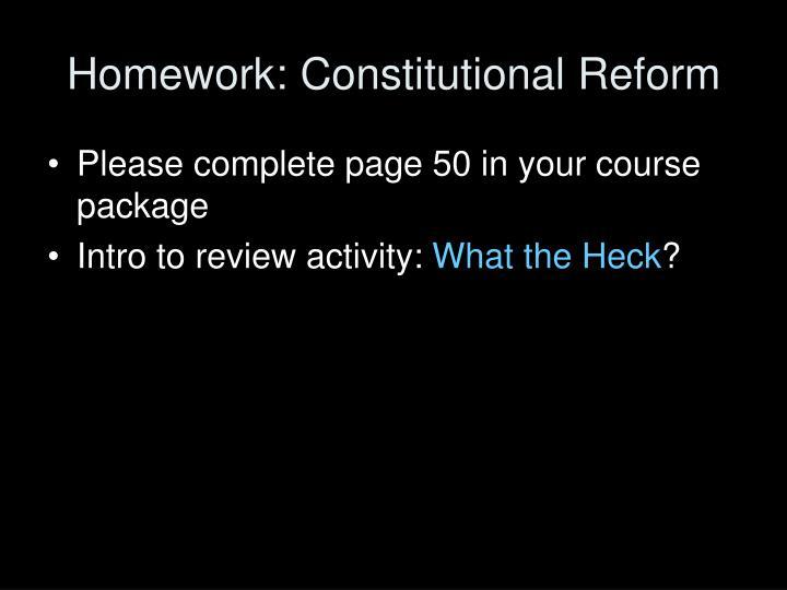 Homework: Constitutional Reform