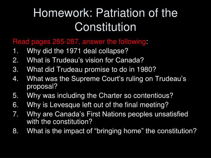 Homework: Patriation of the Constitution