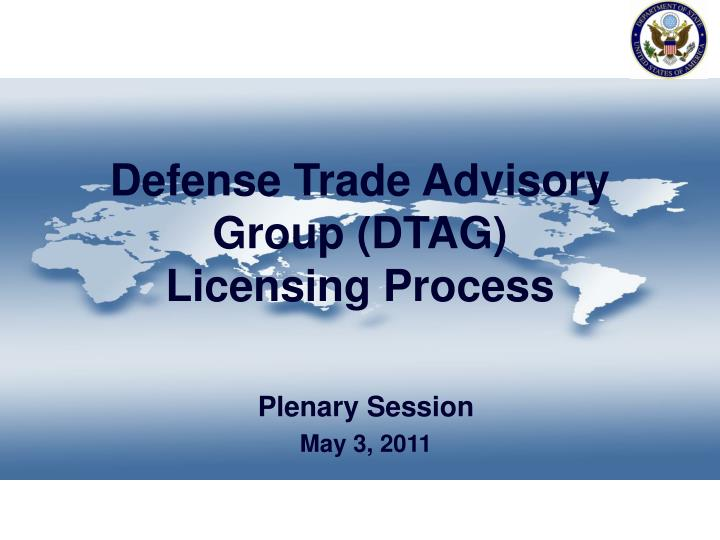 defense trade advisory group dtag licensing process n.