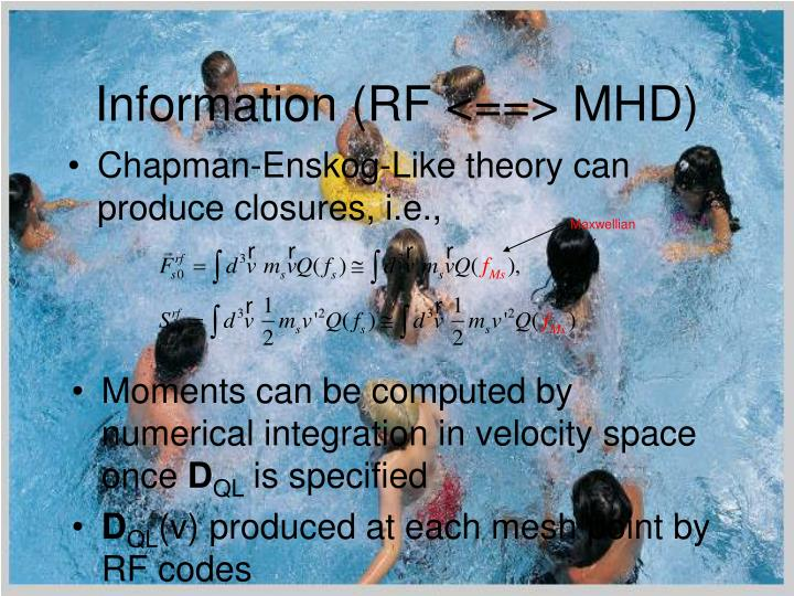 Information (RF <==> MHD)
