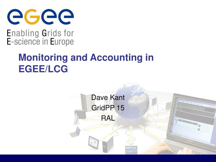 Monitoring and accounting in egee lcg