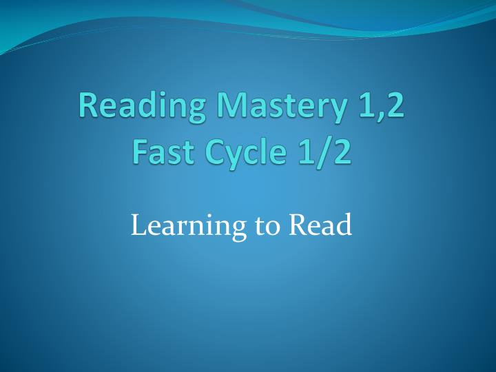 Reading mastery 1 2 fast cycle 1 2