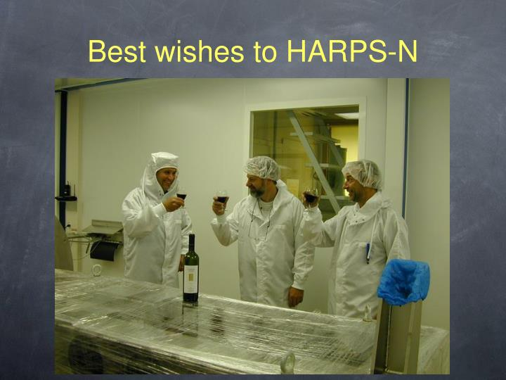 Best wishes to HARPS-N