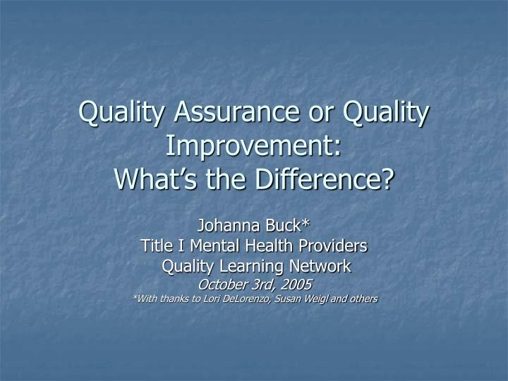 quality assurance or quality improvement what s the difference n.