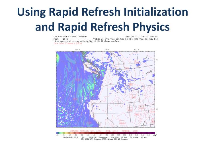 Using Rapid Refresh Initialization and Rapid Refresh Physics