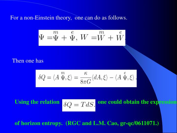 For a non-Einstein theory,  one can do as follows.