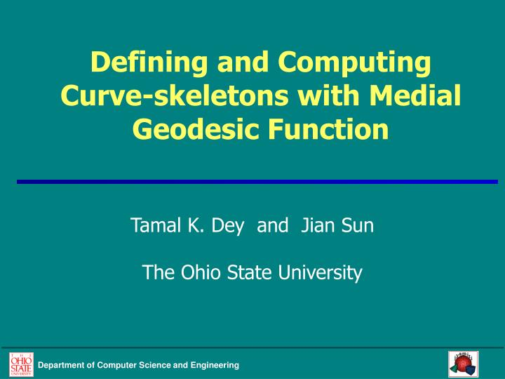 defining and computing curve skeletons with medial geodesic function n.