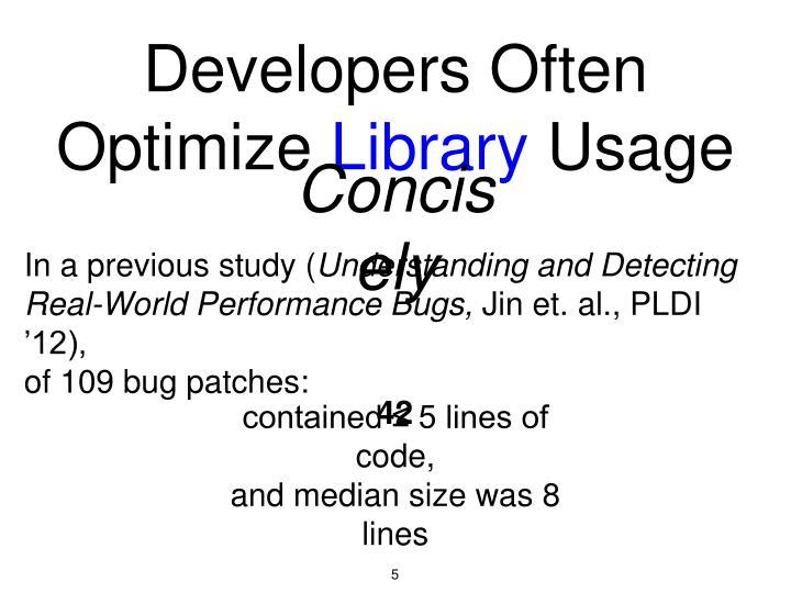 Developers Often Optimize