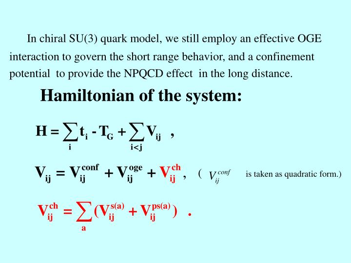 In chiral SU(3) quark model, we still employ an effective OGE