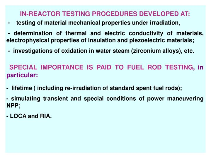 IN-REACTOR TESTING PROCEDURES DEVELOPED AT