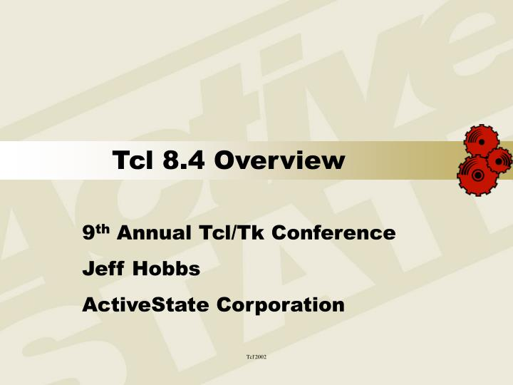 PPT - Tcl 8 4 Overview PowerPoint Presentation - ID:3212116