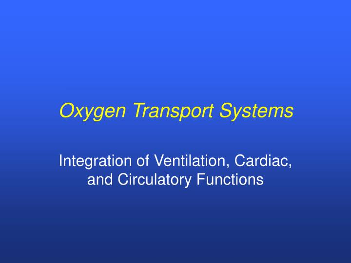 oxygen transport systems n.