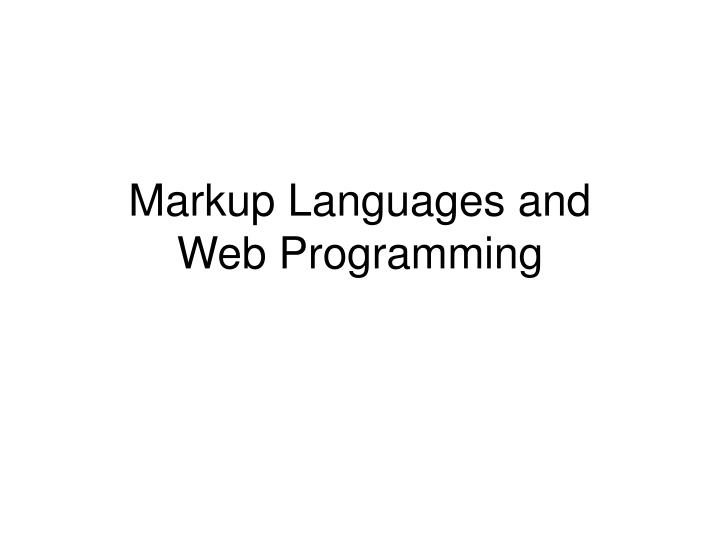 Markup Languages and