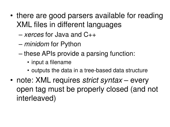 there are good parsers available for reading XML files in different languages