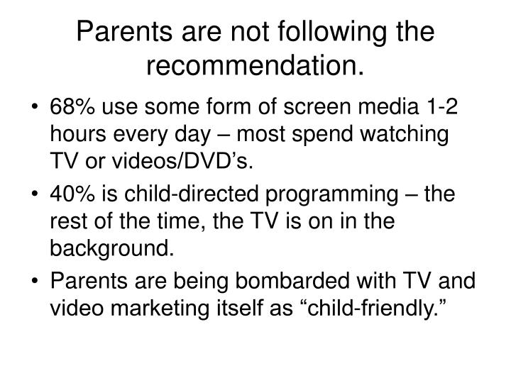Parents are not following the recommendation.