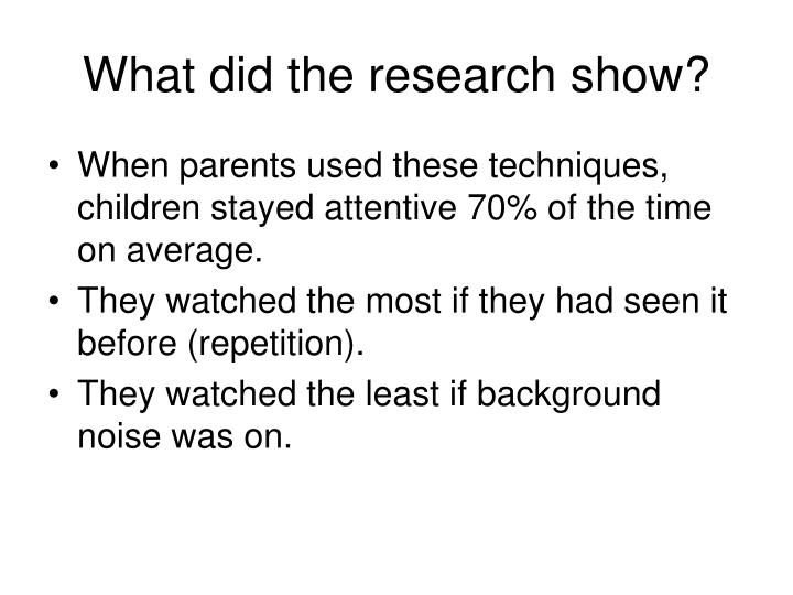 What did the research show?