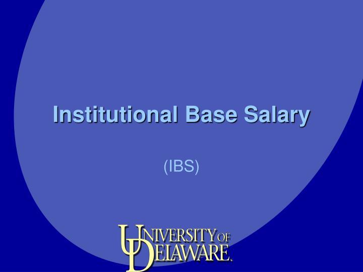Institutional Base Salary