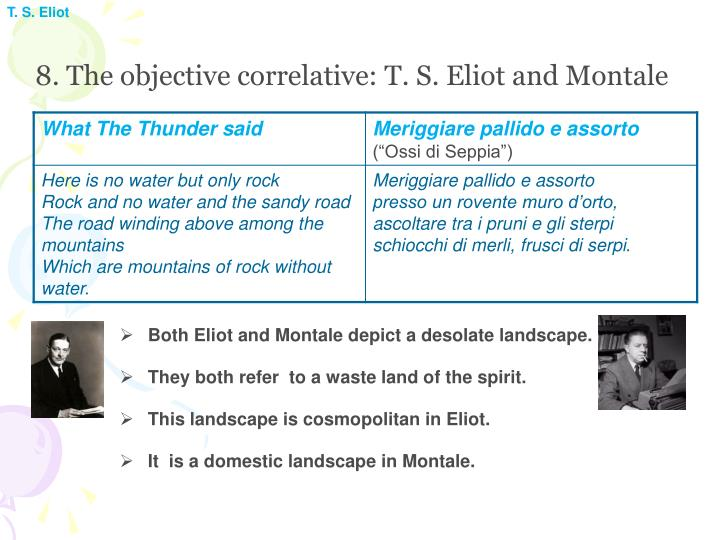t.s. eliot objective correlative essay In this essay, i will argue how in two of his works, the love song of j alfred prufrock and hamlet and his problems, eliot shows the importance of the objected correlative and how influential it was in his illustrious career.