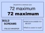 24 point for a minimum size 72 maximum 72 maximum