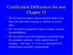 certification differences for non chapter 33