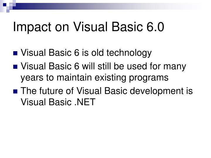 Impact on Visual Basic 6.0