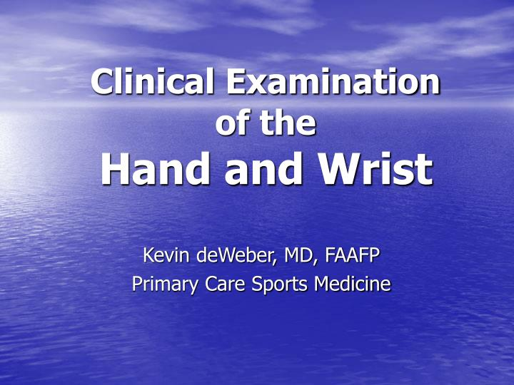clinical examination of the hand and wrist n.
