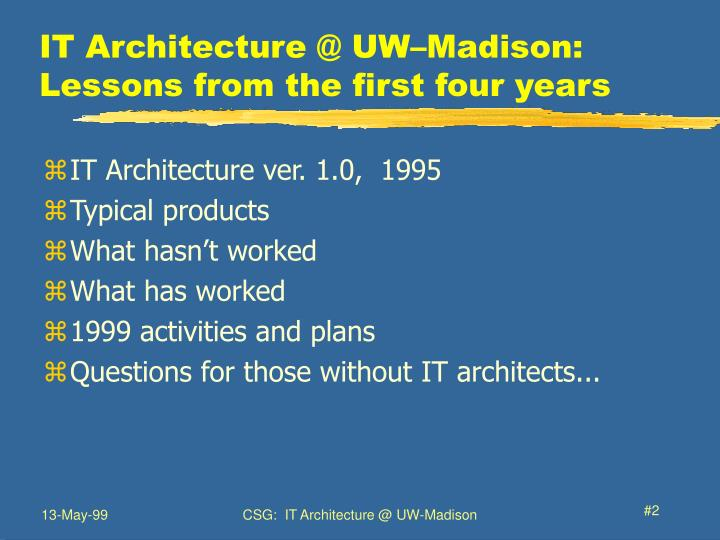 It architecture @ uw madison lessons from the first four years