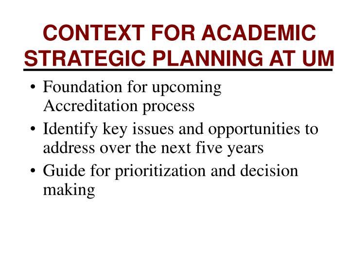 Context for academic strategic planning at um