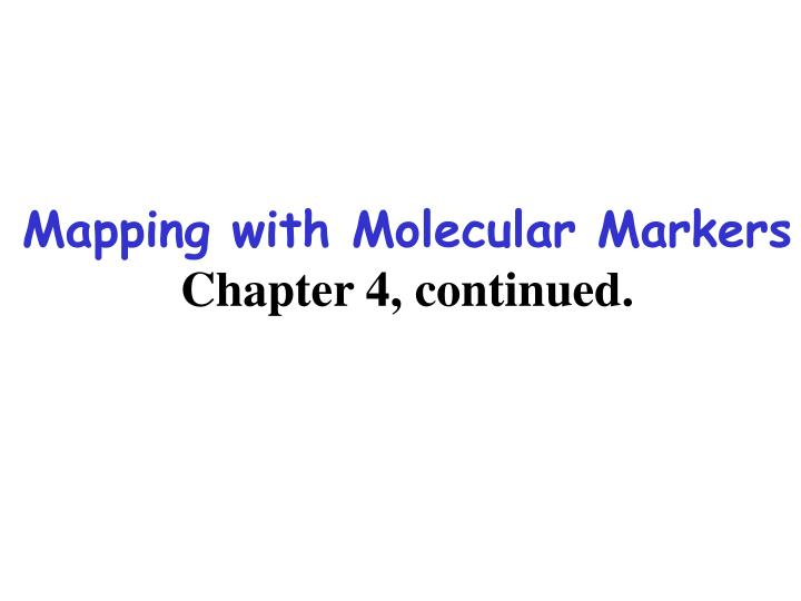 Mapping with Molecular Markers