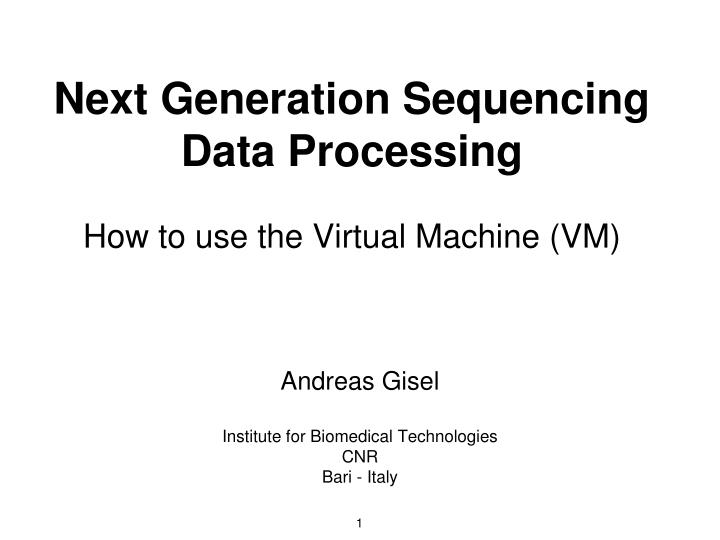 next generation sequencing data processing how to use the virtual machine vm