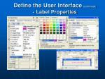 define the user interface continued label properties