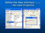 define the user interface continued set label properties1