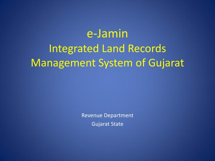 e jamin integrated land records management system of gujarat n.