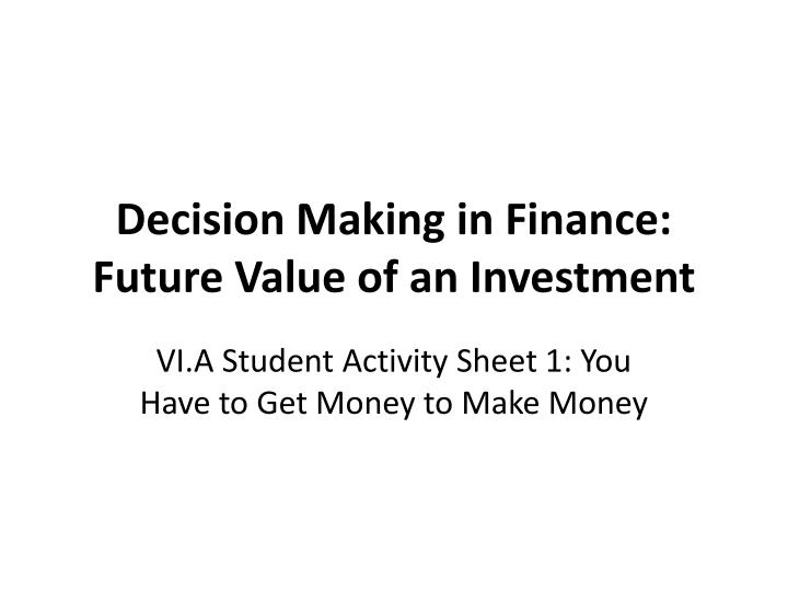 decision making in finance future value of an investment n.