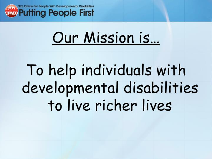 Our mission is