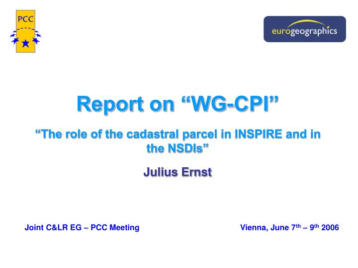 Report on wg cpi the role of the cadastral parcel in inspire and in the nsdis julius ernst