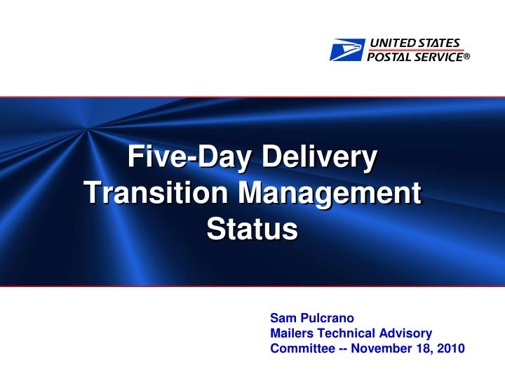 Five day delivery transition management status