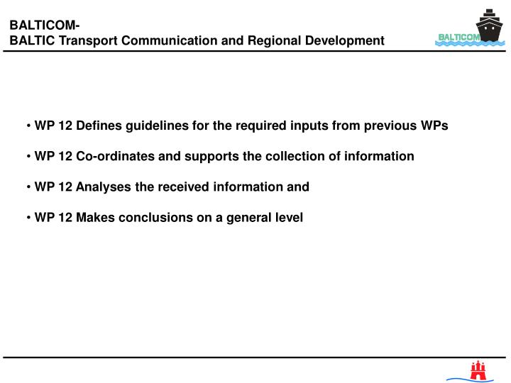 WP 12 Defines guidelines for the required inputs from previous WPs