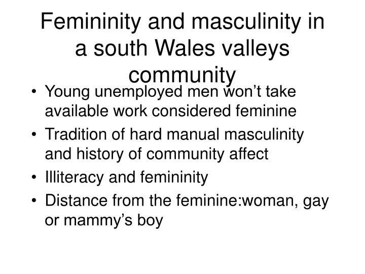 Femininity and masculinity in a south Wales valleys community