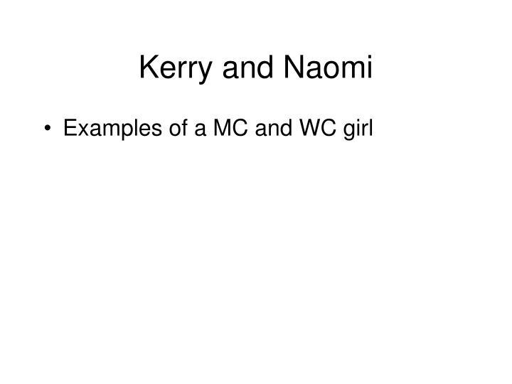 Kerry and Naomi