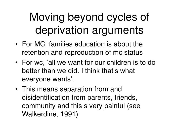 Moving beyond cycles of deprivation arguments
