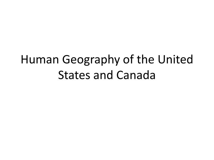 human geography of the united states and canada n.