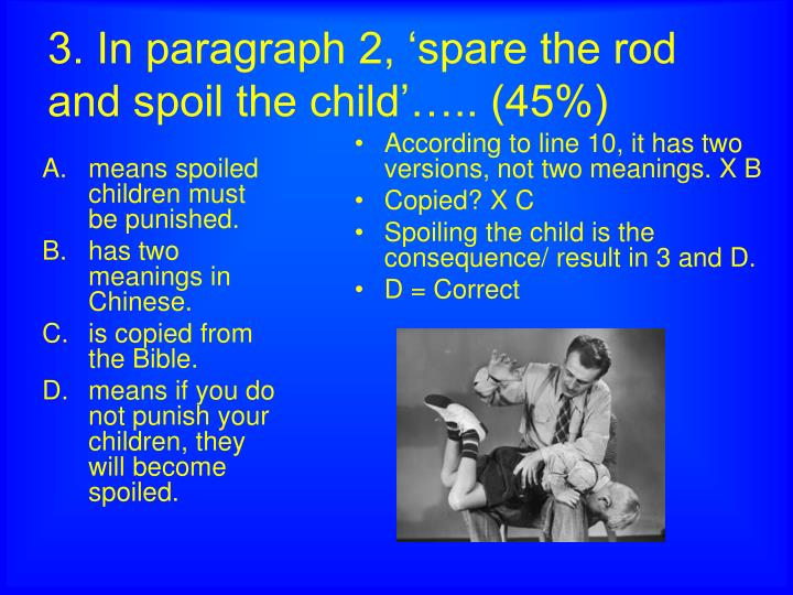 essays on spare the rod and spoil the child High school english essays: business idioms : it is better to be the eldest child than the ever heard of the expression spare the rod and spoil the child.