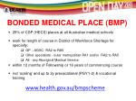 bonded medical place bmp