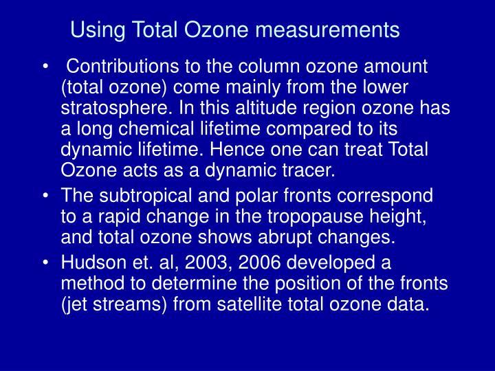 Using Total Ozone measurements