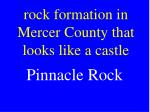 rock formation in mercer county that looks like a castle